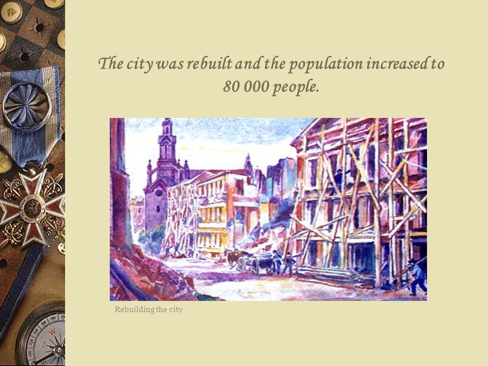 The city was rebuilt and the population increased to 80 000 people.