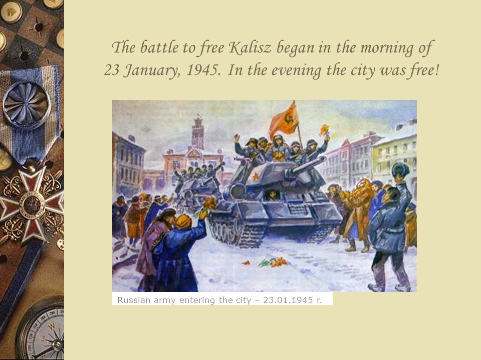 The battle to free Kalisz began in the morning of 23 January, 1945