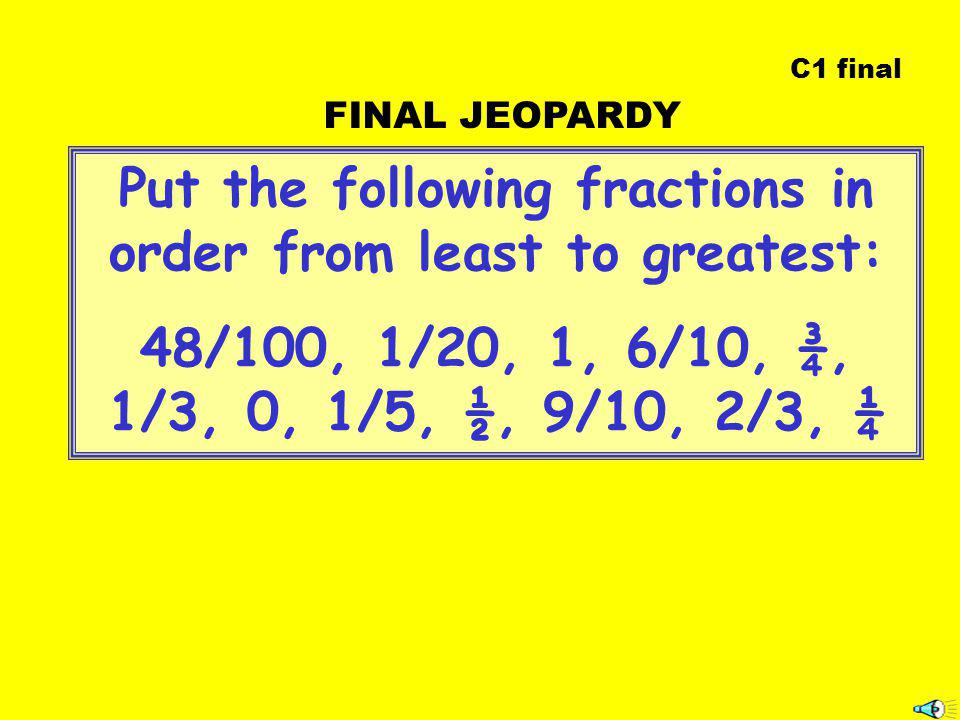 Put the following fractions in order from least to greatest: