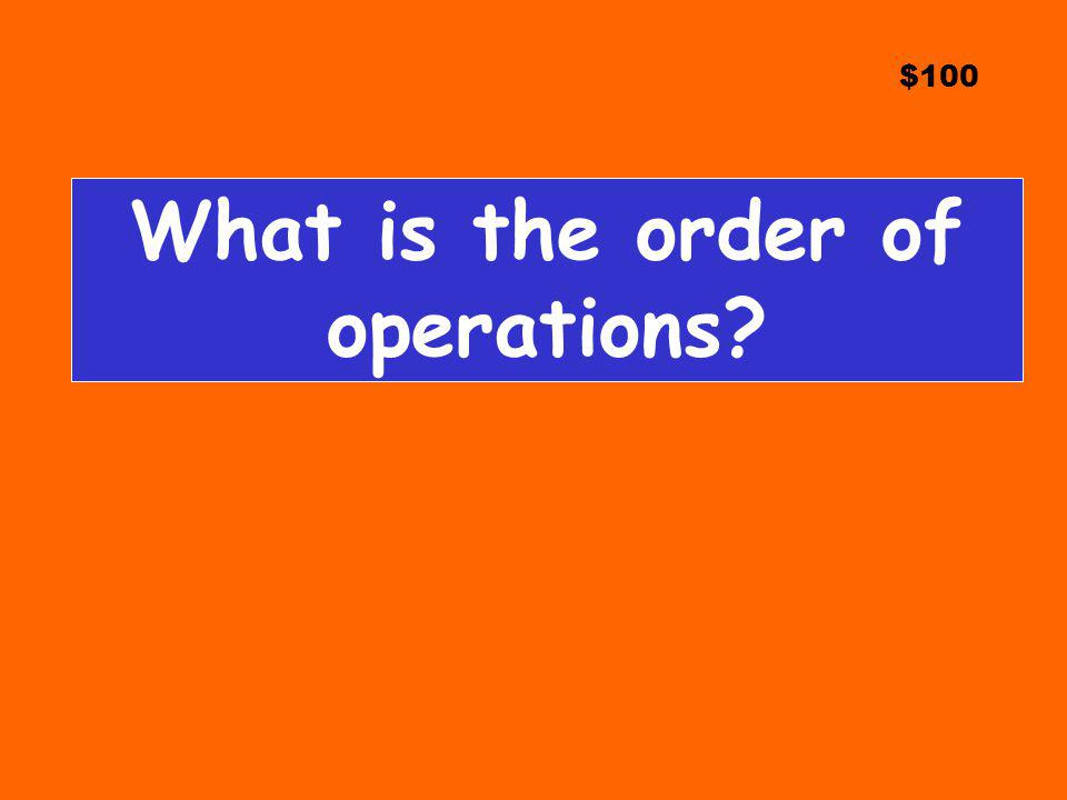 What is the order of operations
