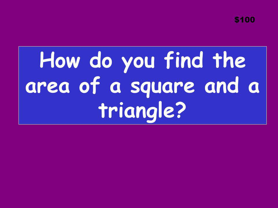 How do you find the area of a square and a triangle