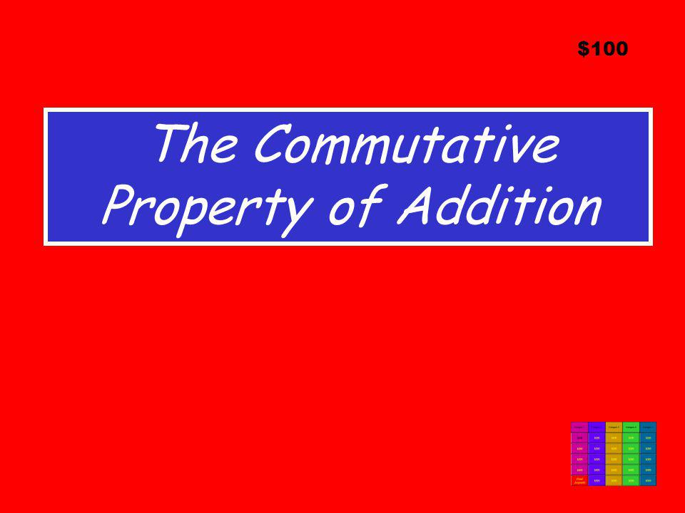 The Commutative Property of Addition