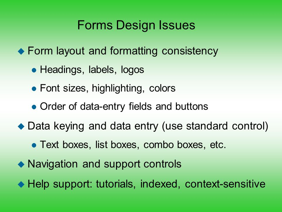 Forms Design Issues Form layout and formatting consistency