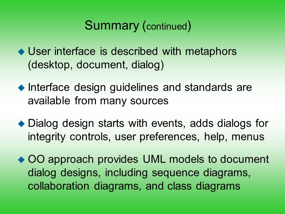 Summary (continued) User interface is described with metaphors (desktop, document, dialog)