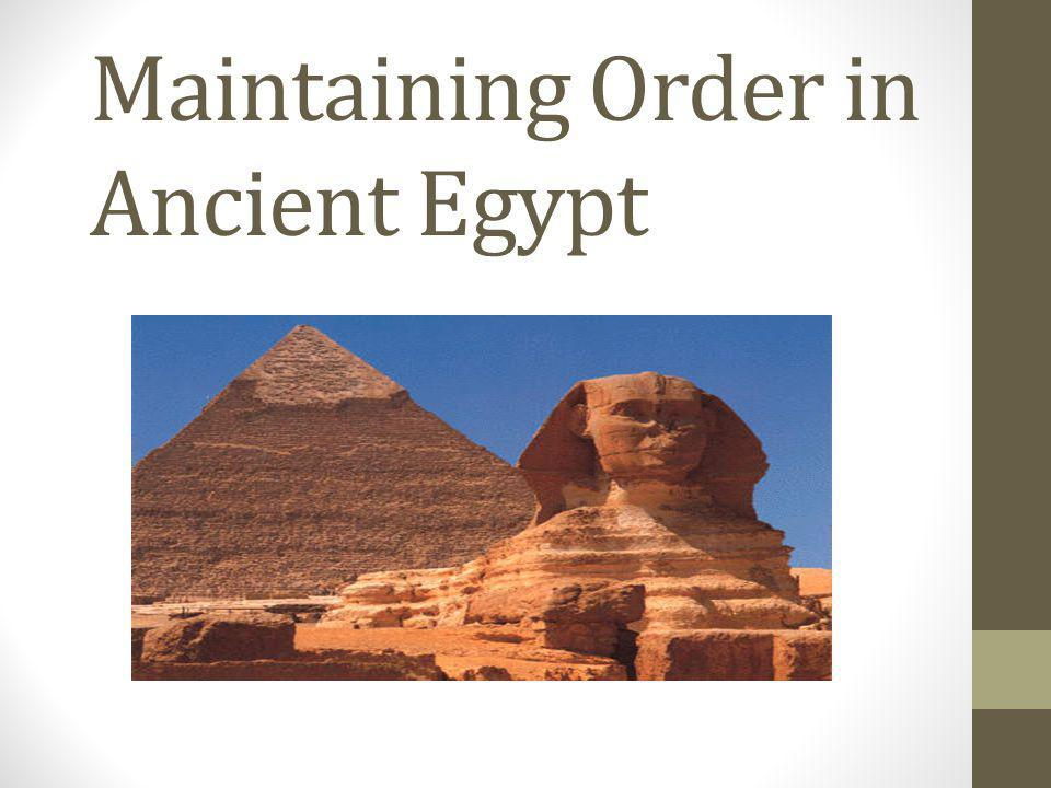 Maintaining Order in Ancient Egypt