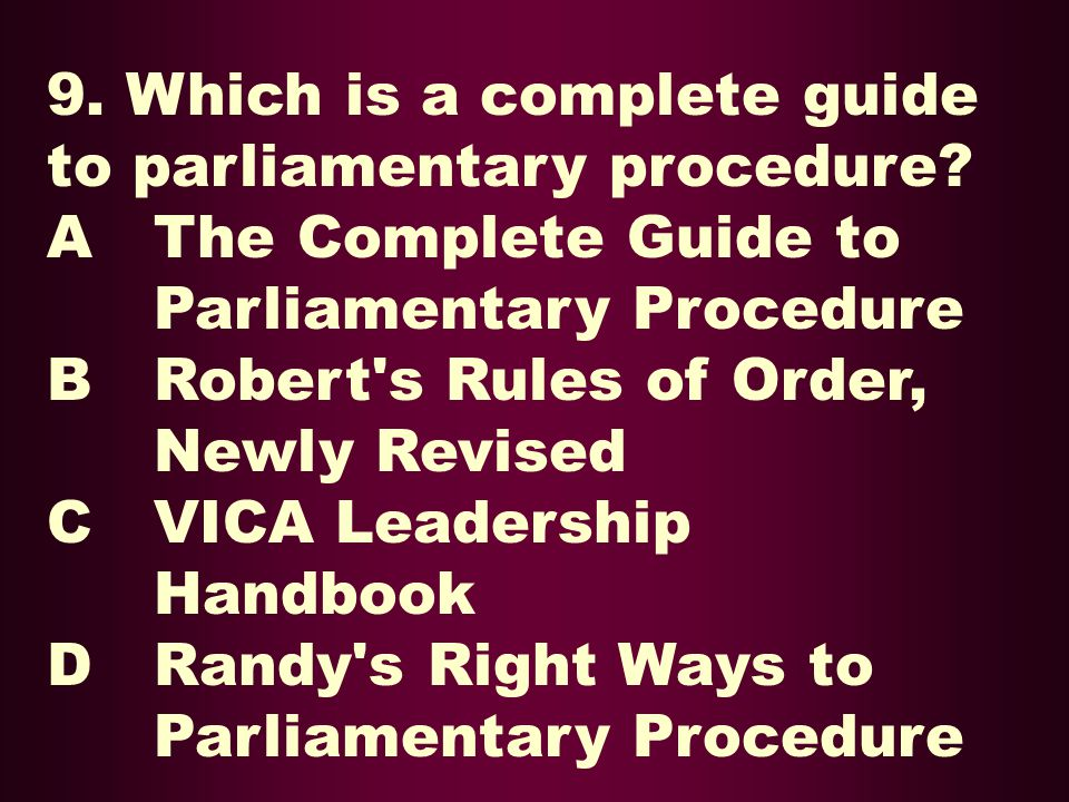 9. Which is a complete guide to parliamentary procedure