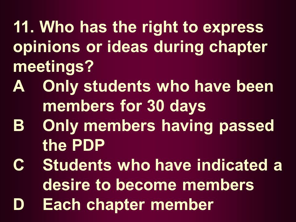 11. Who has the right to express opinions or ideas during chapter meetings