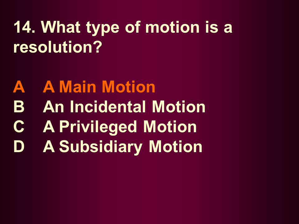 14. What type of motion is a resolution