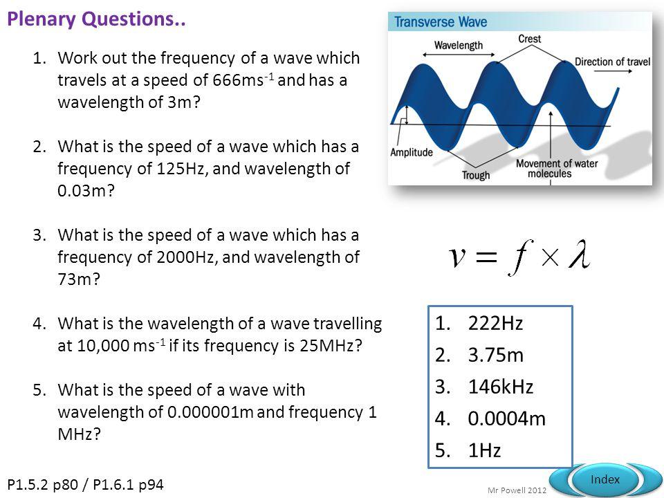 Plenary Questions.. 222Hz 3.75m 146kHz 0.0004m 1Hz