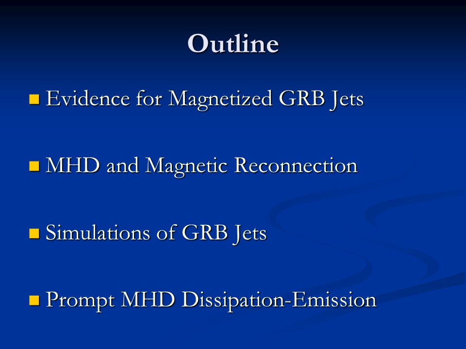 Outline Evidence for Magnetized GRB Jets MHD and Magnetic Reconnection