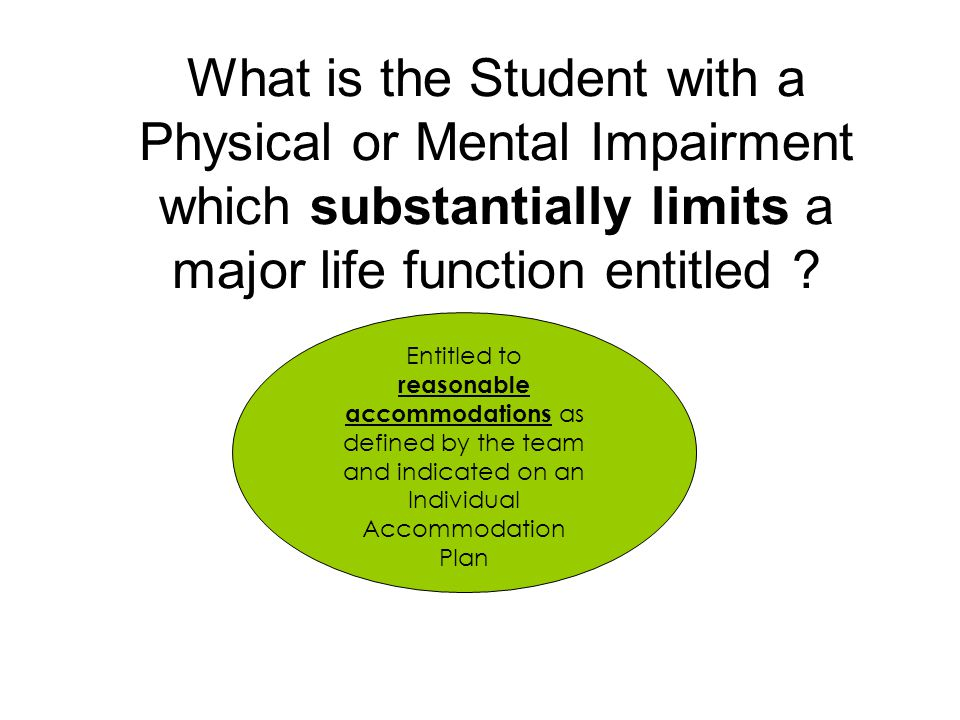What is the Student with a Physical or Mental Impairment which substantially limits a major life function entitled