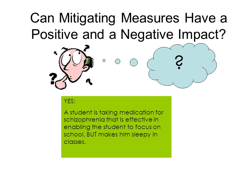 Can Mitigating Measures Have a Positive and a Negative Impact