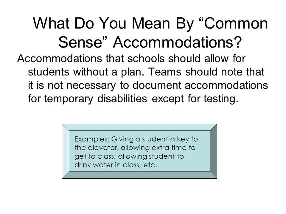 What Do You Mean By Common Sense Accommodations