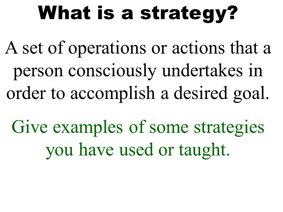 Give examples of some strategies you have used or taught.