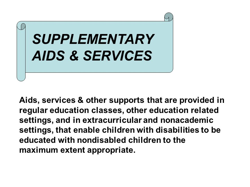 SUPPLEMENTARY AIDS & SERVICES