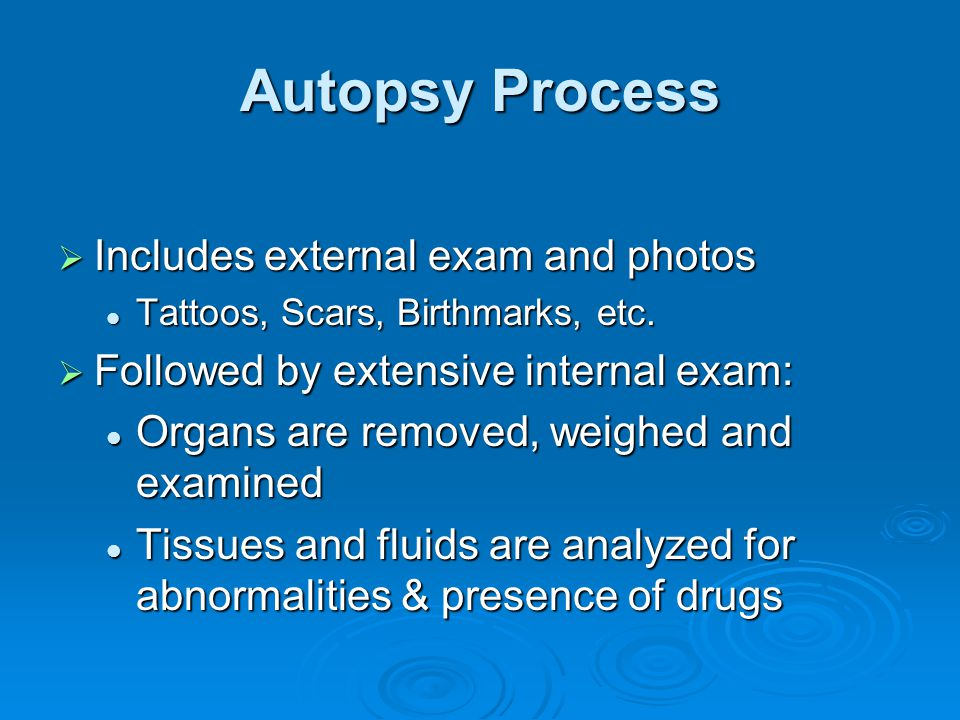 Autopsy Process Includes external exam and photos