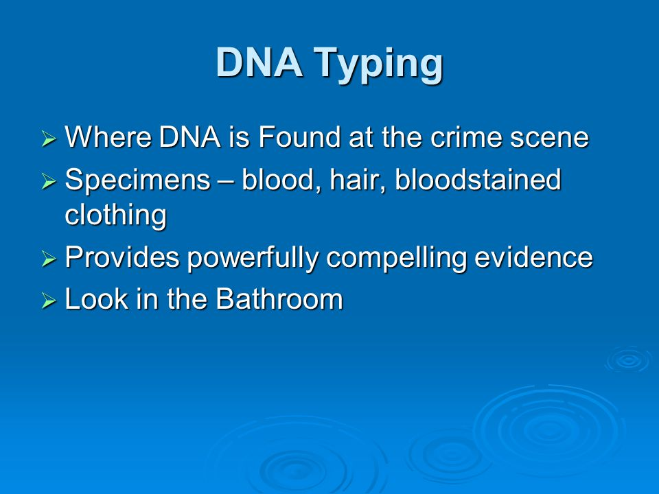 DNA Typing Where DNA is Found at the crime scene