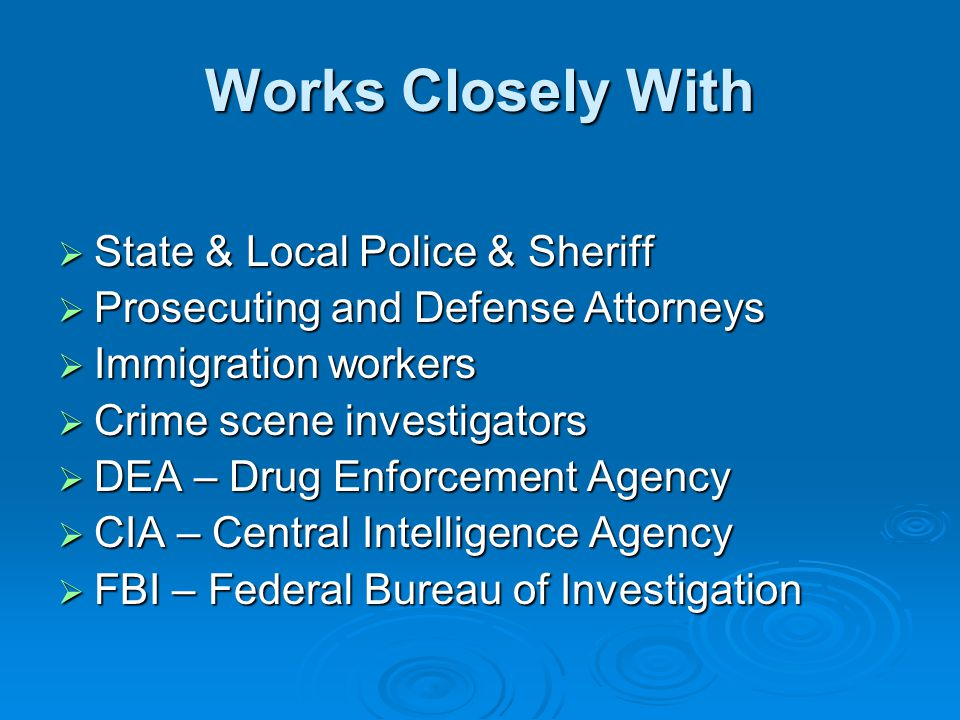 Works Closely With State & Local Police & Sheriff