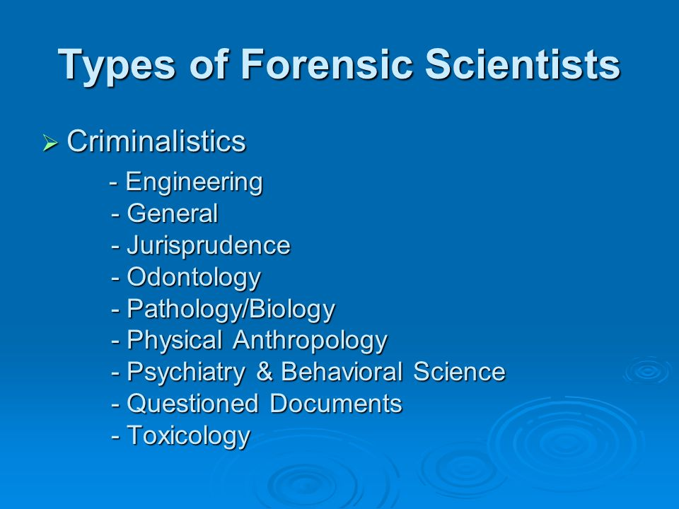 Types of Forensic Scientists