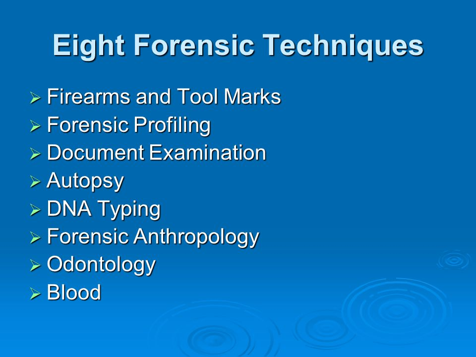 Eight Forensic Techniques