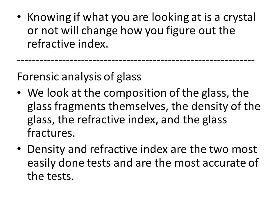 Knowing if what you are looking at is a crystal or not will change how you figure out the refractive index.