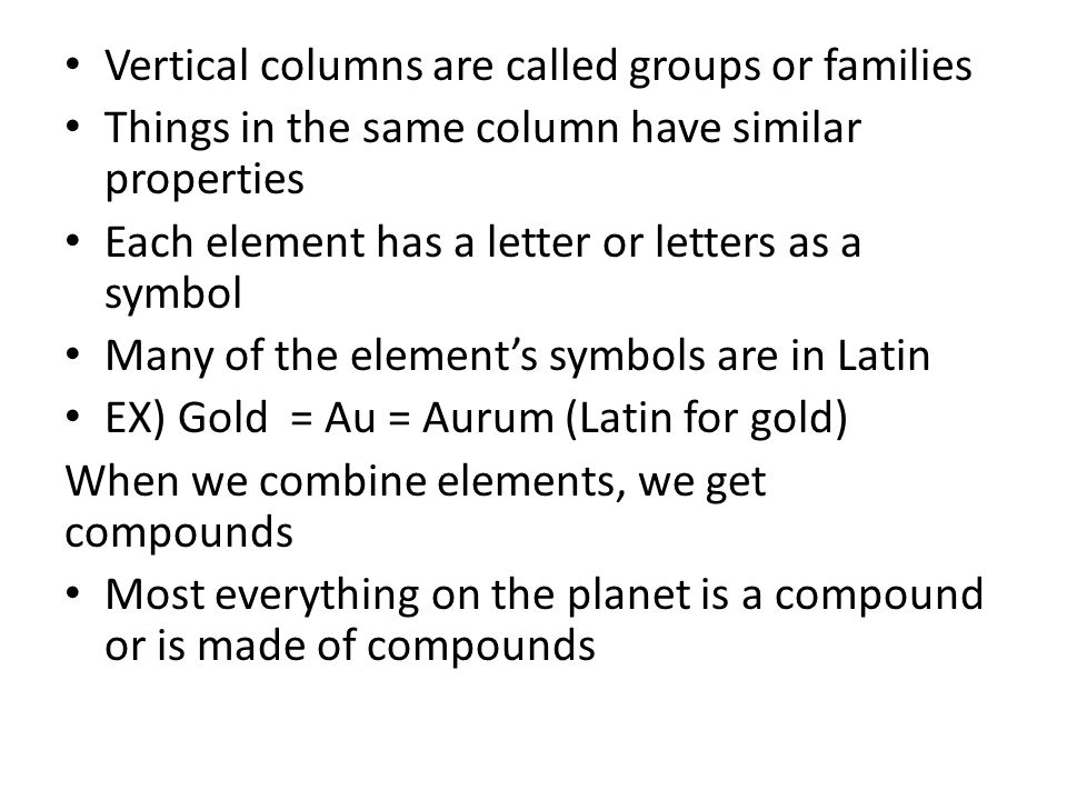 Vertical columns are called groups or families