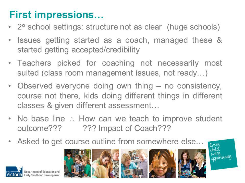 First impressions… 2o school settings: structure not as clear (huge schools)