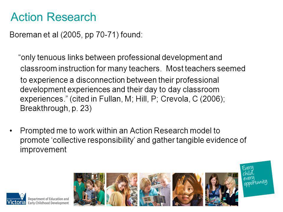 Action Research Boreman et al (2005, pp 70-71) found: