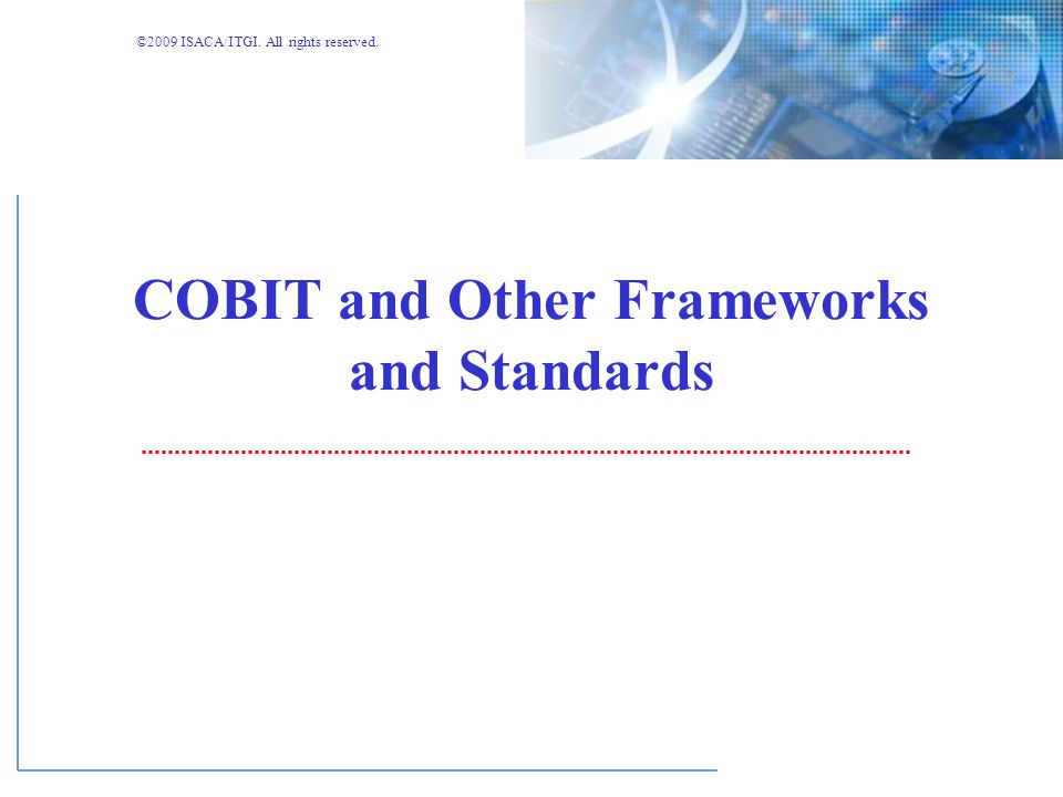 COBIT and Other Frameworks and Standards