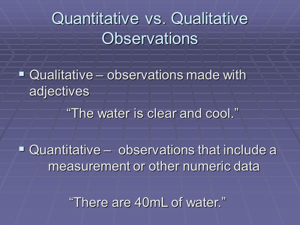 Quantitative vs. Qualitative Observations