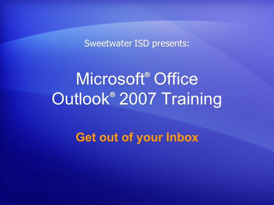 Microsoft® Office Outlook® 2007 Training