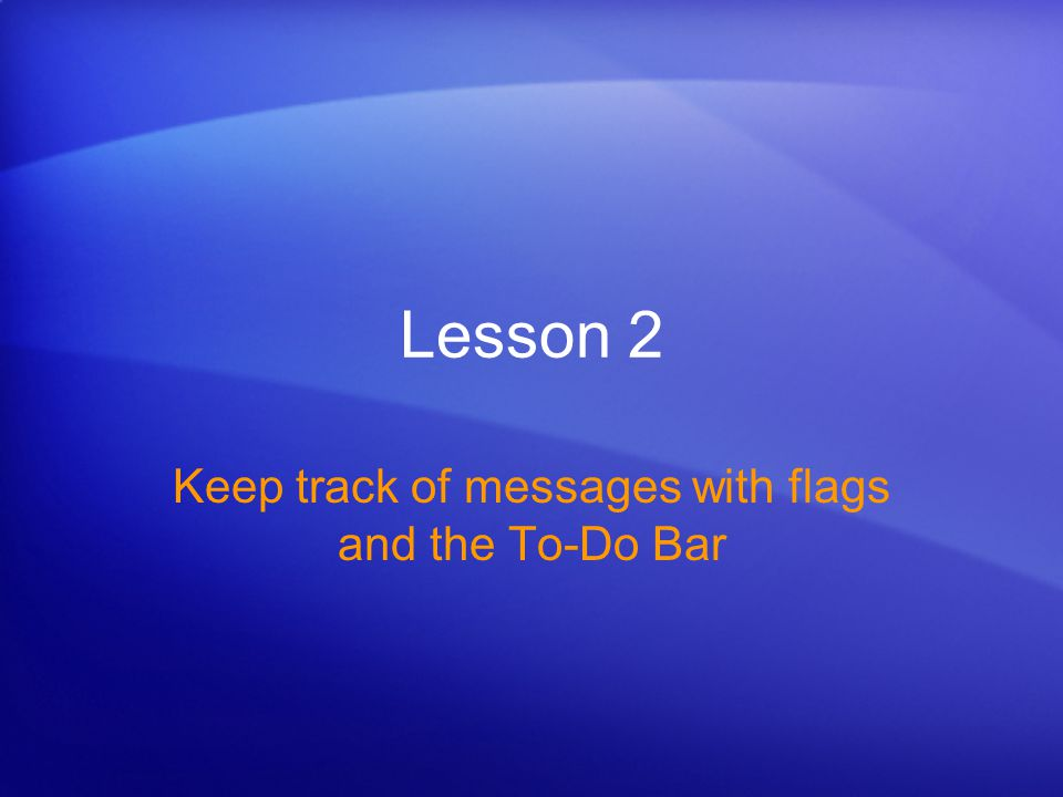 Keep track of messages with flags and the To-Do Bar