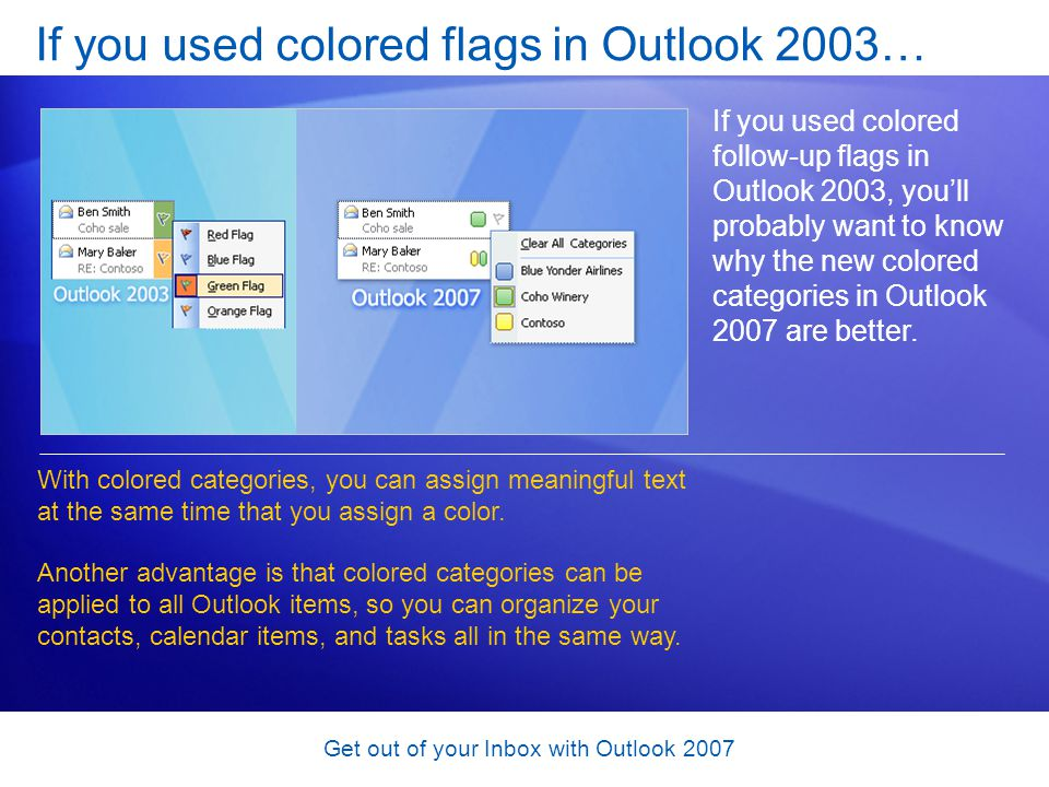 If you used colored flags in Outlook 2003…