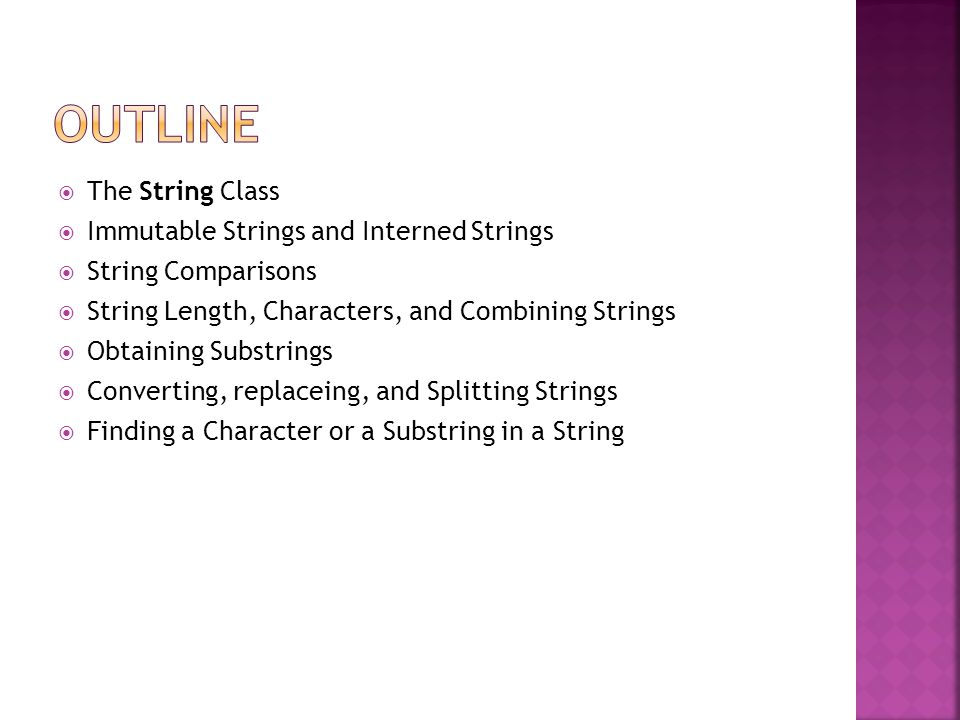 Outline The String Class Immutable Strings and Interned Strings