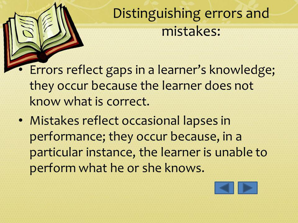 Distinguishing errors and mistakes: