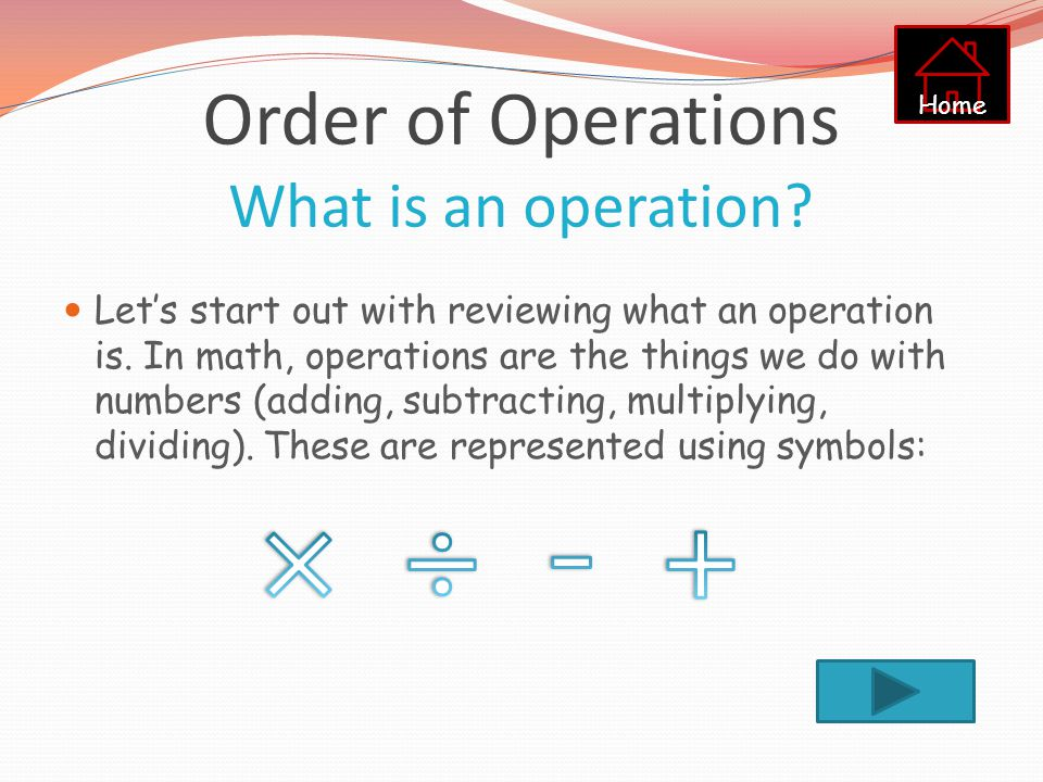 Order of Operations What is an operation