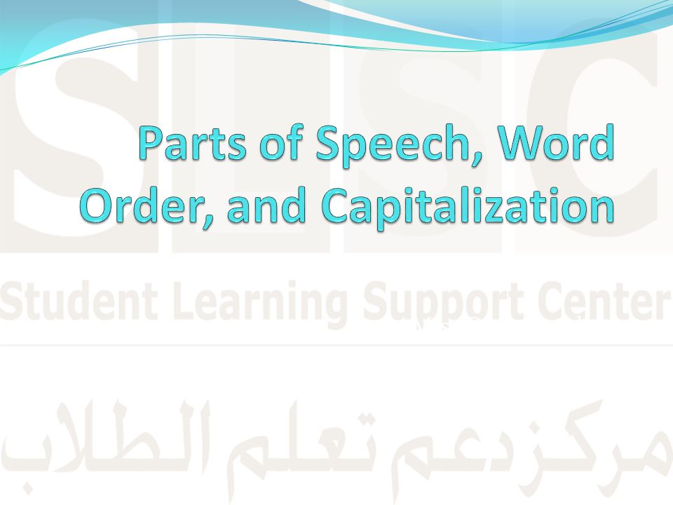 Parts of Speech, Word Order, and Capitalization