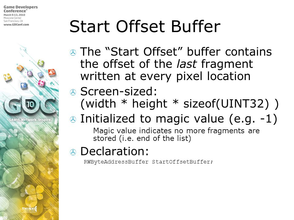 Start Offset Buffer The Start Offset buffer contains the offset of the last fragment written at every pixel location.