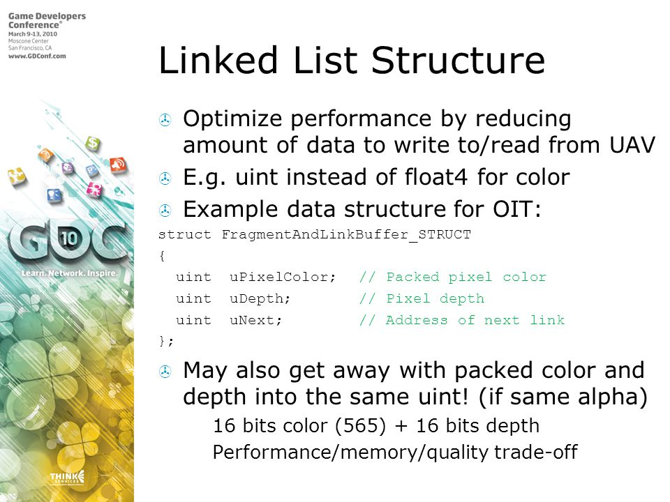 Linked List Structure Optimize performance by reducing amount of data to write to/read from UAV. E.g. uint instead of float4 for color.