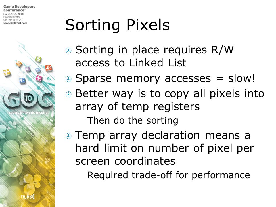 Sorting Pixels Sorting in place requires R/W access to Linked List