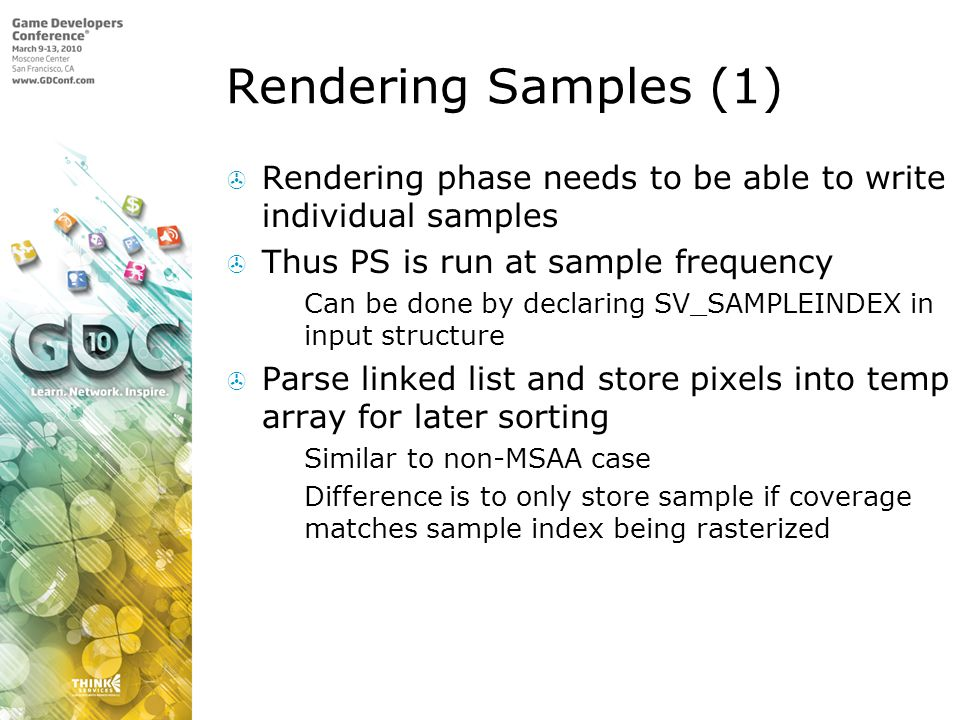 Rendering Samples (1) Rendering phase needs to be able to write individual samples. Thus PS is run at sample frequency.