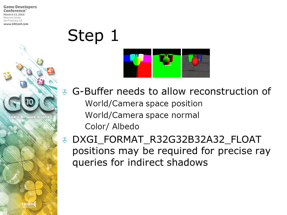 Step 1 G-Buffer needs to allow reconstruction of