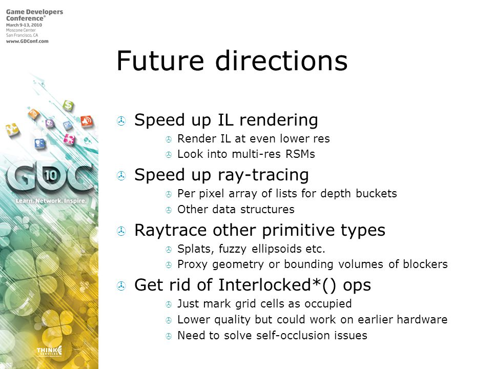 Future directions Speed up IL rendering Speed up ray-tracing