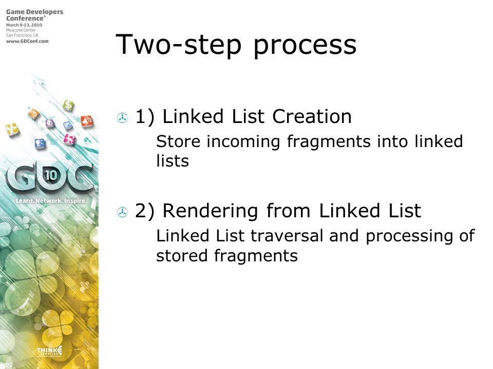 Two-step process 1) Linked List Creation 2) Rendering from Linked List