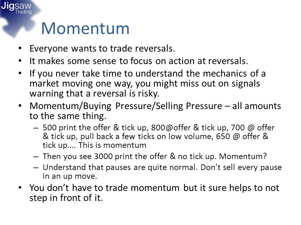 Momentum Everyone wants to trade reversals.