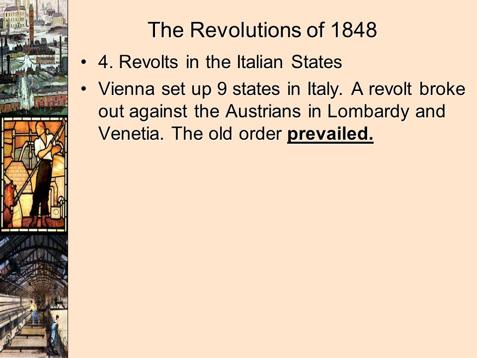 The Revolutions of 1848 4. Revolts in the Italian States