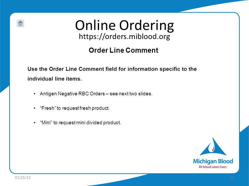 Order Line Comment Use the Order Line Comment field for information specific to the individual line items.