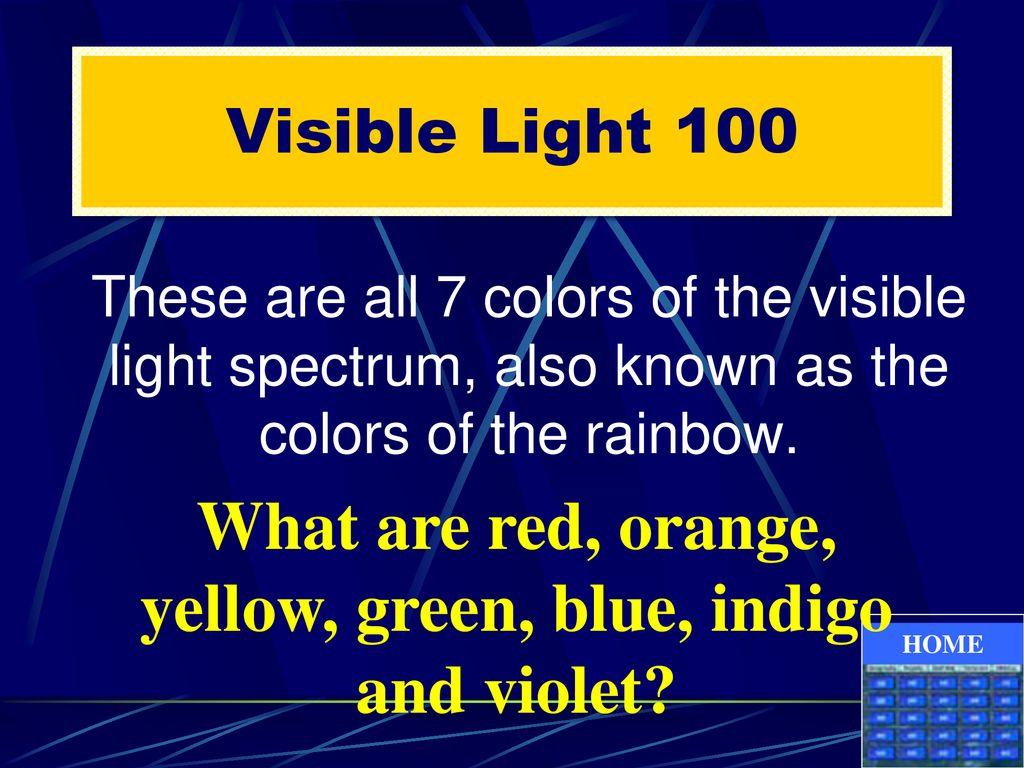 What are red, orange, yellow, green, blue, indigo and violet