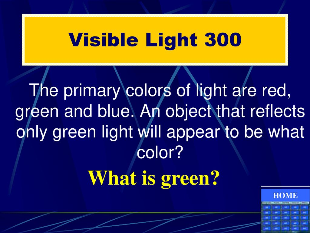 What is green Visible Light 300