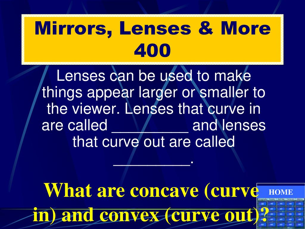 What are concave (curve in) and convex (curve out)